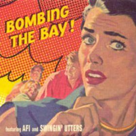 AFI  - Bombing The Bay (Split)