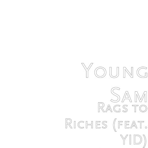 Young Sam альбом Rags to Riches (feat. YID)