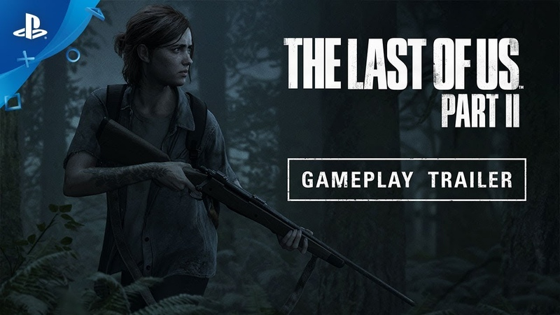 The Last of Us Part II E3 2018 Gameplay Reveal Traile