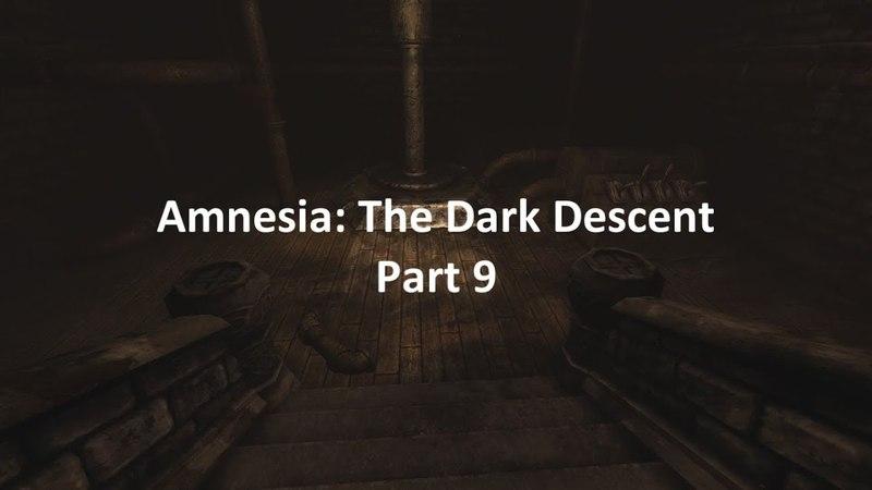 Amnesia: The Dark Descent 9