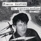 Pierre Bastien альбом Les premières machines