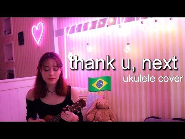 Thank u, next (cover no ukulele!)🇧🇷