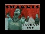 SmaKKls- Save u$ God