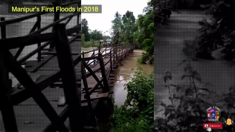 Flood in Manipur 2018 ¦¦ First time in 2018 Esing Echao Part 1