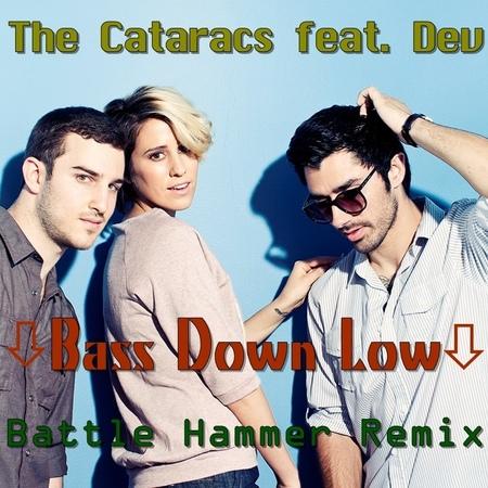 The Cataracs feat Dev Bass Down Low Battle Hammer Remix