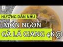 GÀ NẤU GIANG NGON NHỨC NÁCH, CAY CAY ĐẬM ĐÀ Chicken cooking leaves jiang- HOT BOY NỘI TRỢ