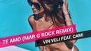 Vin Veli Te Amo feat Cami Mar G Rock Remix