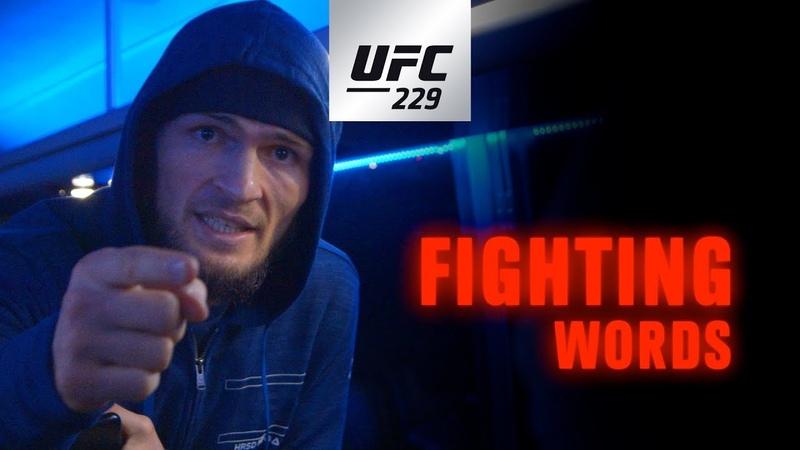 UFC 229: Khabib vs McGregor – Fighting Words