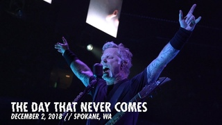 Metallica: The Day That Never Comes (Spokane WA - December 2, 2018)