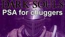 Dark Souls chugger PSA