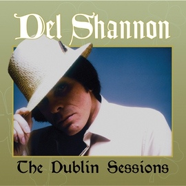 Del Shannon альбом The Dublin Sessions