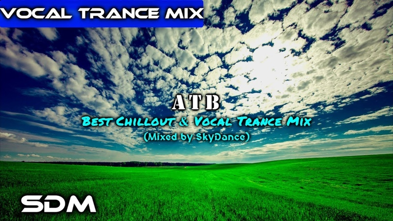 ATB - Best Melodic Vocal Trance Mix 2018 (Mixed by SkyDance)