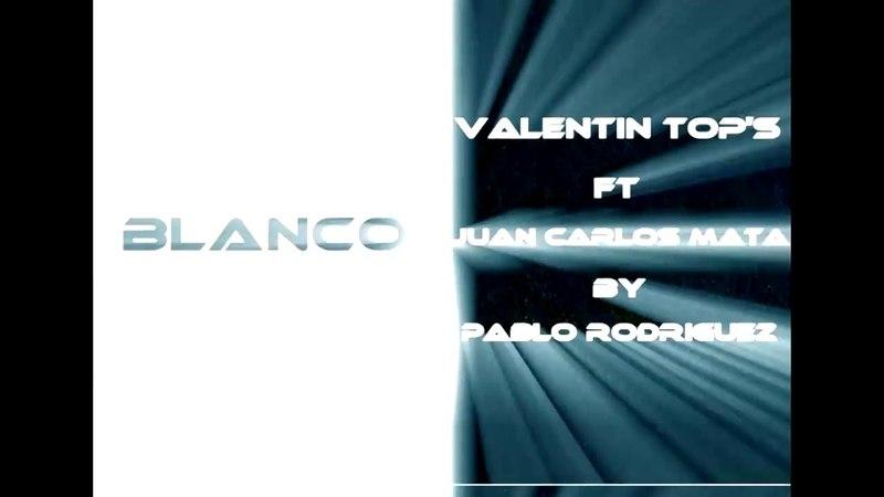 BLANCO - valentin top's ft juan carlos mata by pablo rodriguez production- accapella lirics version-