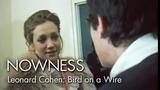 Leonard Cohen in Bird on a Wire (Excerpt) by Tony Palmer