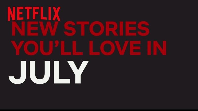 New to Netflix US   July   Netflix