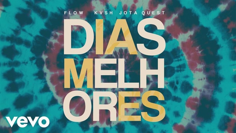 Jota Quest, FLOW, KVSH - Dias Melhores (KVSH FLOW Remix) [Pseudo Video]