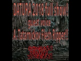 DATURA 2018 full show! guest voice A. Tatarnickov Flesh Ripper!!