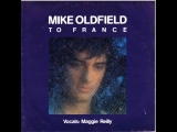 Mike Oldfield ft. Maggie Reilly - To France (1984)