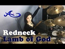 Lamb of God - Redneck drum cover by Ami Kim (31st)