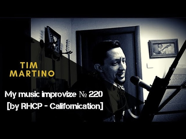 My music improvize 220 RHCP Californication