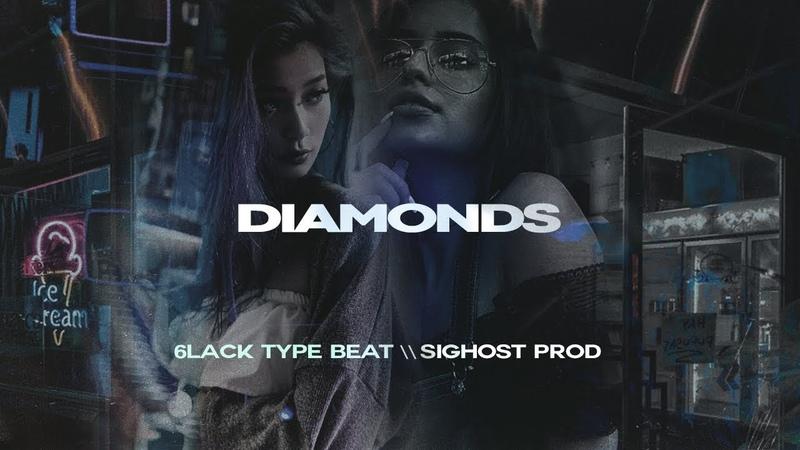 • Diamonds • 6LACK Type Beat 2018 • Rnb Dark Trap Instrumental