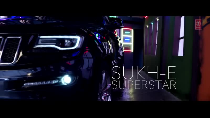 Superstar SukhE Latest Video Punjabi Song 2017.mp4