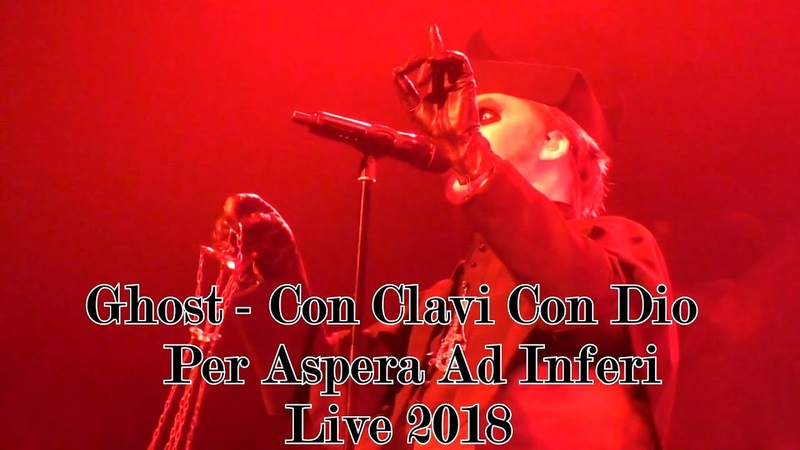 Ghost - Con Clavi Con Dio Per Aspera Ad Inferi Live 2018 (Multicam great audio)