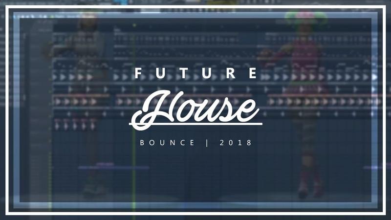 How to Make Future HouseBounce Banger | Fl Studio Tutorial 2018
