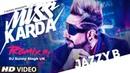 Miss Karda - Remix Jazzy B DJ Sunny Singh UK Kuwar Virk Latest Punjabi Songs 2019