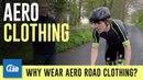 Why wear aero road clothing?