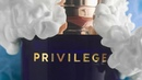 Privilege. Мой возраст — мое превосходство.