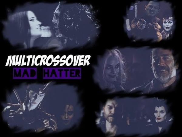 ❖ Mad Hatter | Multicrossover (multi-badass)