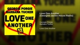 Georgie Porgie, Barbara Tucker - Love One Another (Georgies Jackin House Radio Audio)