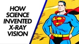 How science invented X-ray vision