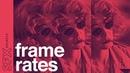 SFX Secrets: Frame Rates