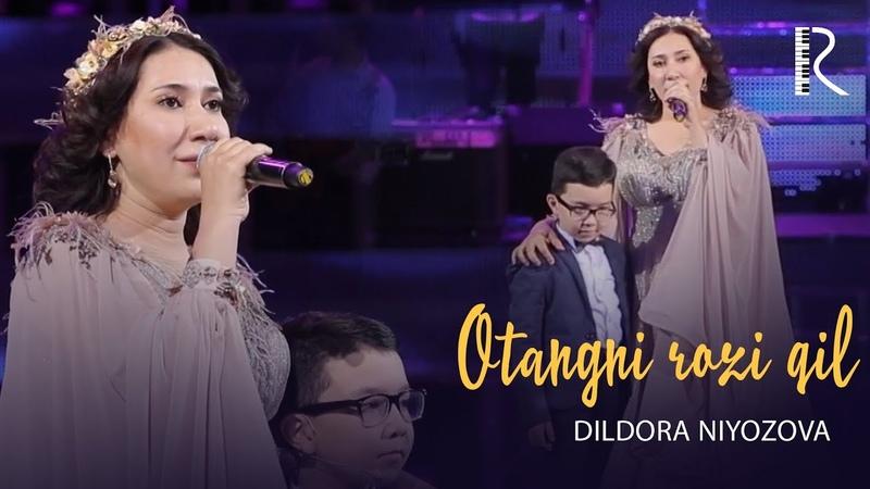 Dildora Niyozova - Otangni rozi qil | Дилдора Ниёзова - Отангни рози кил (concert version 2018)