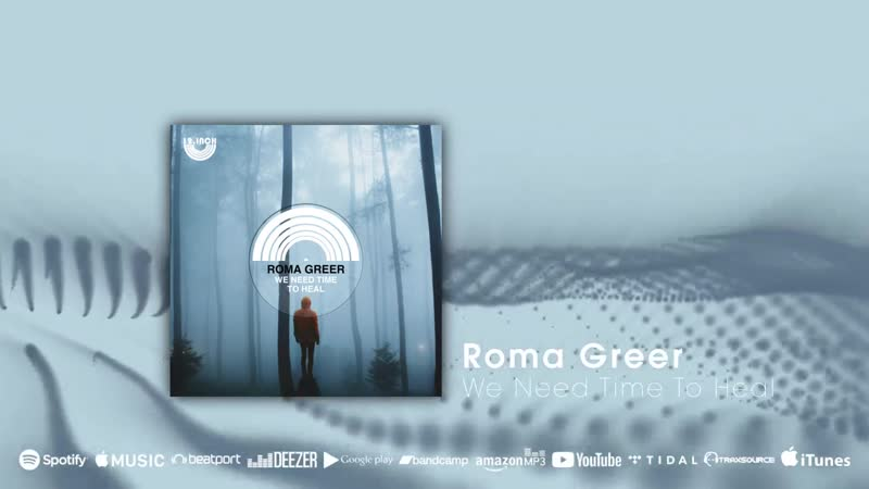 Roma Greer - We Need Time To Heal (preview)