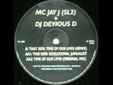 MC Jay J &amp Devious D - Time of our Lives (Remix)