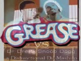 Grease Vs Dr Dre &amp Snoop Dogg Mashup by Disfunctional DJ.mp4