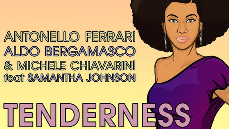 Antonello Ferrari , Aldo Bergamasco Michele Chiavarini feat. Samantha Johnson - Tenderness