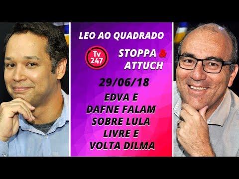 Leo ao quadrado: Edva e Dafne falam sobre Lula Livre e Anula Golpe