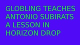 Globling teaches Antonio Subirats a lesson in horizon drop
