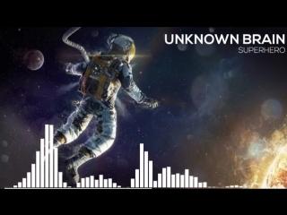 Unknown Brain - Superhero.mp4