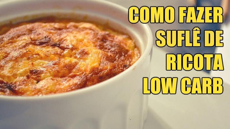 Como Fazer Suflê de Ricota Low Carb Fácil