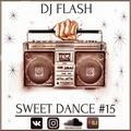 DJ FLASH - SWEET DANCE #15