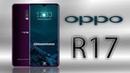 OPPO R17 Release Date, Officially Confirmed, First Look, 8 GB RAM, In-display Fingerprint Sensor