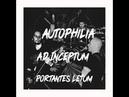 Аутофилия. Ad Inceptum - Portantes Letum.