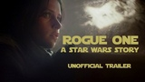 Rogue One A Star Wars Story (2016) Unofficial Trailer HD