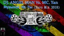DJ. ANGEL MAN Vs. MC. Yan - С Музыкой На Ты (Euro Mix 2018)