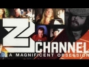 Канал Z. Великолепная одержимость  Z Channel: A Magnificent Obsession  2004  Ксан Кассаветис
